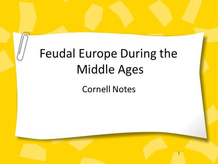 1 Feudal Europe During the Middle Ages Cornell Notes.