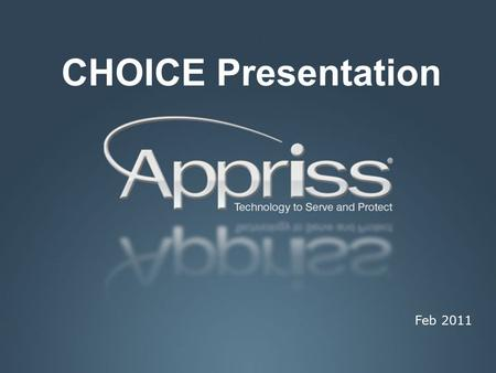 Overview of Appriss Helping government keep people safe Feb 2011 CHOICE Presentation.