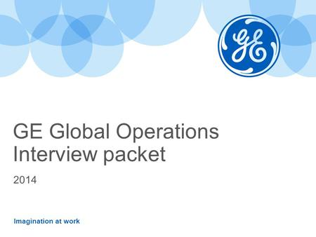 Imagination at work GE Global Operations Interview packet 2014.