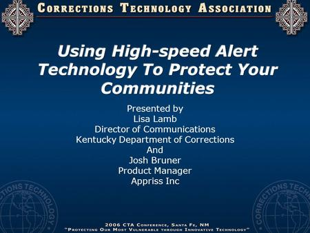 Presented by Lisa Lamb Director of Communications Kentucky Department of Corrections And Josh Bruner Product Manager Appriss Inc.