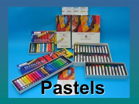 "Pastels. DISCRIPTION Defining characteristic: they are ""dry"" Pastel Sticks combine powdered pigment with a binder –Soft Pastels High pigment to binder."
