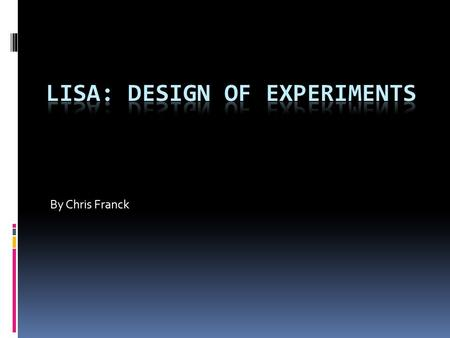 By Chris Franck. About LISA  Laboratory for Interdisciplinary Statistical Analysis  www.lisa.stat.vt.edu  FREE services: Collaboration, walk-in consulting,
