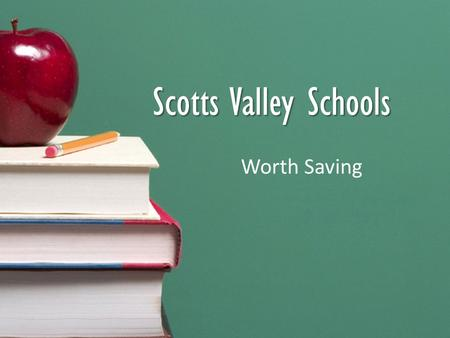 Scotts Valley Schools Worth Saving. Scotts Valley Schools Rank Among the Best Academic Performance Index Scores (scale of 1-1,000) Brook KnollAPI 919.