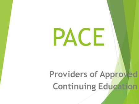 PACE Providers of Approved Continuing Education. FCLB Mission Statement Protecting the public by promoting excellence in chiropractic regulation through.