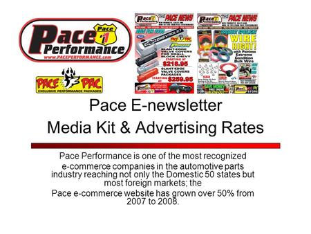 Pace E-newsletter Media Kit & Advertising Rates Pace Performance is one of the most recognized e-commerce companies in the automotive parts industry reaching.