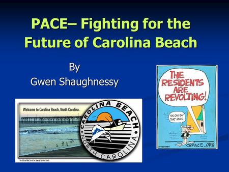 PACE– Fighting for the Future of Carolina Beach By Gwen Shaughnessy.