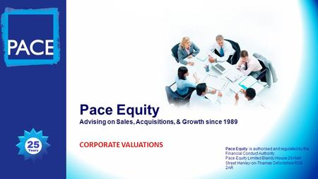 Pace Equity Advising on Sales, Acquisitions, & Growth since 1989 Pace Equity is authorised and regulated by the Financial Conduct Authority Pace Equity.