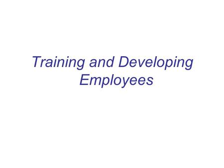 Training and Developing Employees. Orienting Employees  Employee orientation –A procedure for providing new employees with basic background information.