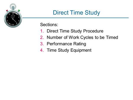 Direct Time Study Sections: Direct Time Study Procedure