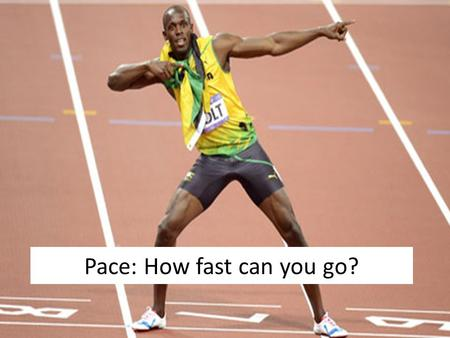 Pace: How fast can you go?. To start with… Solve the mystery: who was off task for over half the lesson and why? Put your ideas onto the sugar paper You.