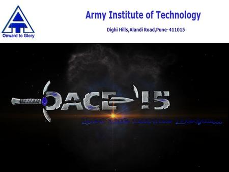 PACE National level Inter-Collegiate Sports fest organized by Army Institute Of Technology, Pune every year in the month of February. 3-5 days Event which.