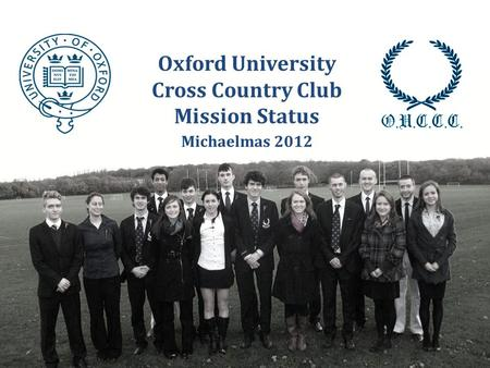 Oxford University Cross Country Club Mission Status Michaelmas 2012.