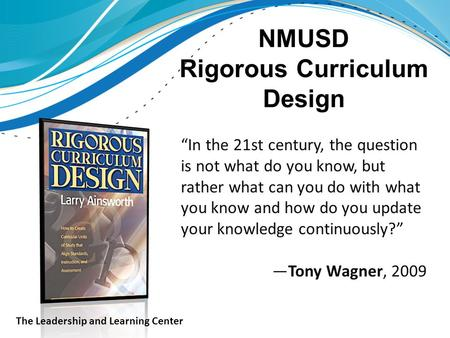 Rigorous curriculum design ppt download nmusd rigorous curriculum design in the 21st century the question is not what do pronofoot35fo Gallery