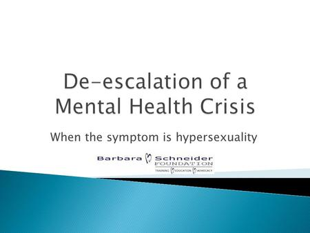 When the symptom is hypersexuality. Definition: Hypersexuality is a symptom of bipolar disorder. The person may:  Have a change in sexual behavior and.