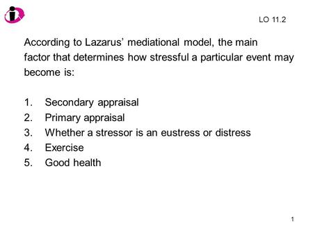 According to Lazarus' mediational model, the main