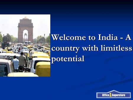 Welcome to India - A country with limitless potential.