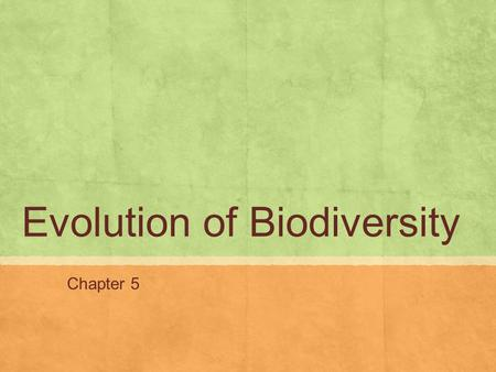 Evolution of Biodiversity