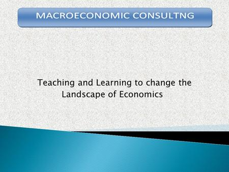 Teaching and Learning to change the Landscape of Economics.