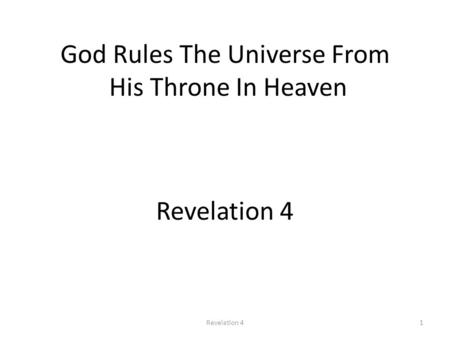 God Rules The Universe From His Throne In Heaven Revelation 4 1.