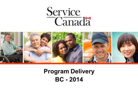 Program Delivery BC - 2014. OBJECTIVE OF THE PRESENTATION Provide an overview of the priorities influencing Program Delivery in BC. Provide an update.