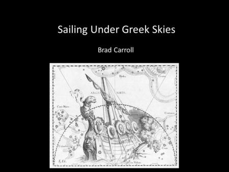 Sailing Under Greek Skies Brad Carroll. Medea Seeing Medea without knowing the story of …
