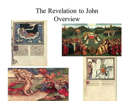 The Revelation to John Overview. The Revelation to John: Part I: Revelation 1-11.