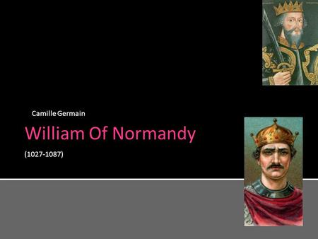 William Of Normandy (1027-1087) Camille Germain. Map of Normandy.