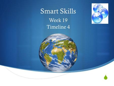  Smart Skills Week 19 Timeline 4 © Clairmont. Monday What is the range in years that is displayed in the timeline? What major event led to the start.