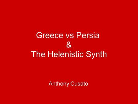 Greece vs Persia & The Helenistic Synth