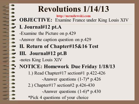 Revolutions 1/14/13  OBJECTIVE: Examine France under King Louis XIV I. Journal#12 pt.A -Examine the Picture on p.429 -Answer the.