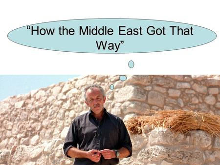 """How the Middle East Got That Way"". Word Worm: DiasporaDiaspora –the movement, migration, or scattering of people away from an established or ancestral."