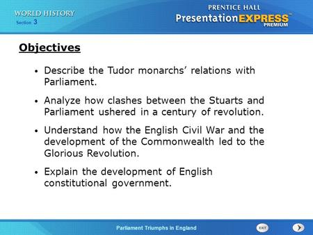 Objectives Describe the Tudor monarchs' relations with Parliament.