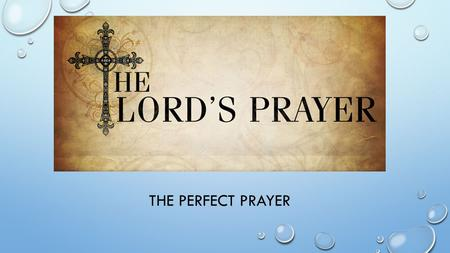 The Perfect Prayer.