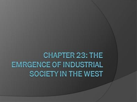 Industrialization's effects  Along with the changing trends in intellectual thought brought about by the Enlightenment thinkers, industrialization also.