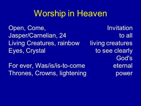 Worship in Heaven Open, Come, Invitation Jasper/Carnelian, 24to all Living Creatures, rainbowliving creatures Eyes, Crystal to see clearly God's For ever,
