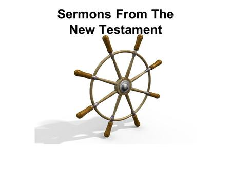 Sermons From The New Testament. Thy Kingdom Come! Text: Acts 2 This Is The Hub Of The Bible!