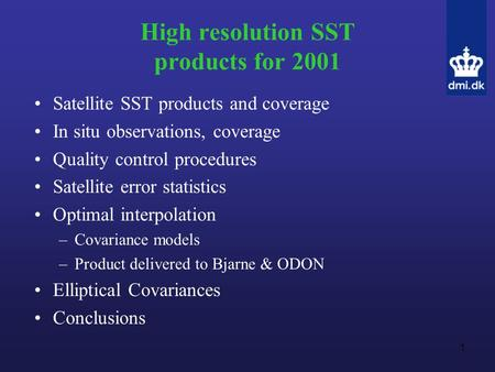 1 High resolution SST products for 2001 Satellite SST products and coverage In situ observations, coverage Quality control procedures Satellite error statistics.