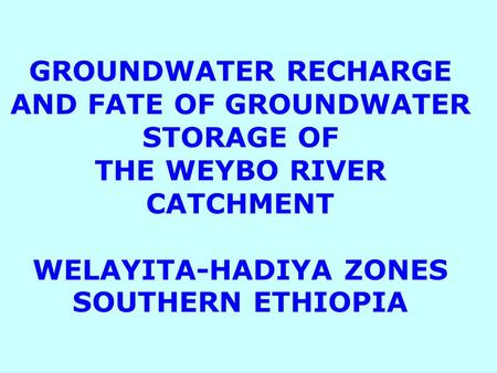 GROUNDWATER RECHARGE AND FATE OF GROUNDWATER STORAGE OF