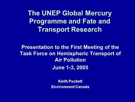 The UNEP Global Mercury Programme and Fate and Transport Research