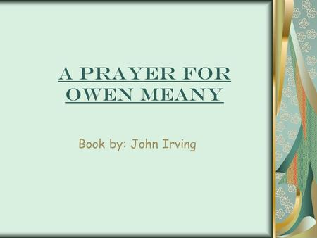A prayer for Owen Meany essay body writing