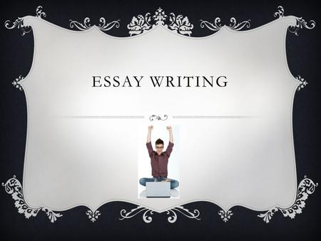 ESSAY WRITING. PURPOSE  The goal of an essay is to use proof from a literary text to prove an idea.