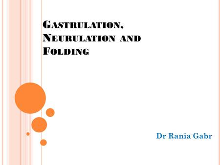 Gastrulation, Neurulation and Folding