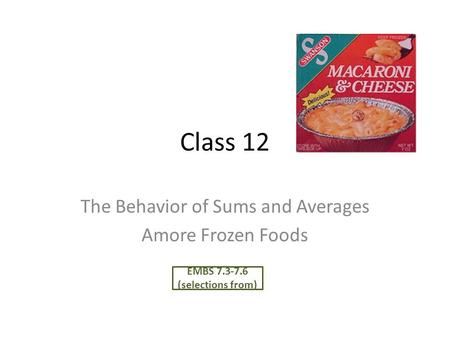 The Behavior of Sums and Averages Amore Frozen Foods
