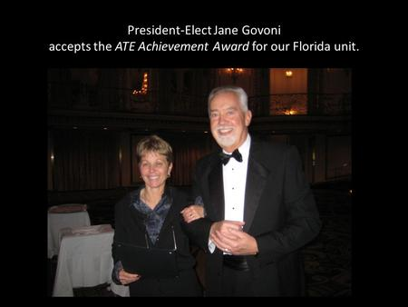 President-Elect Jane Govoni accepts the ATE Achievement Award for our Florida unit.