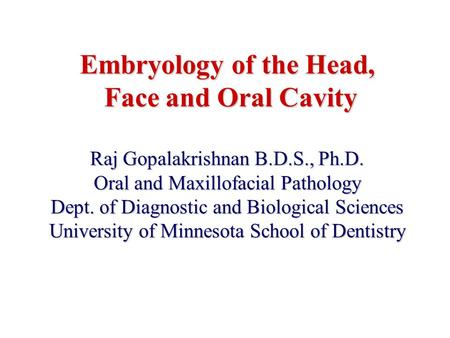 Embryology of the Head, Face and Oral Cavity