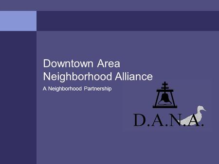 Downtown Area Neighborhood Alliance A Neighborhood Partnership.