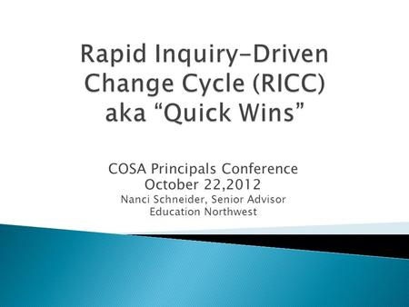 COSA Principals Conference October 22,2012 Nanci Schneider, Senior Advisor Education Northwest.