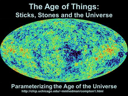 Parameterizing the Age of the Universe The Age of Things: Sticks, Stones and the Universe