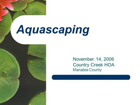 Aquascaping November 14, 2006 Country Creek HOA Manatee County.