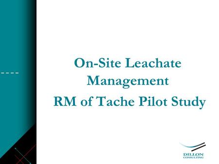 On-Site Leachate Management RM of Tache Pilot Study.